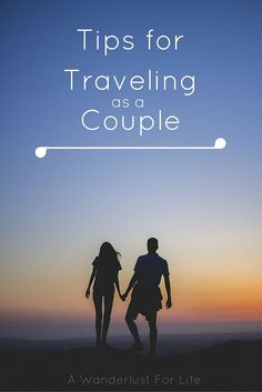 6 tips for traveling as a couple | A Wanderlust For Life | #love #travel #expat | www.awanderlustforlife.com