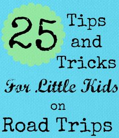 Take Off With Kids: 25 Tips and Tricks for Surviving Road Trips with Kids
