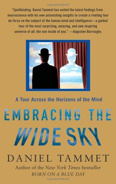Embracing the Wide Sky: A Tour Across the Horizons of the Mind: Daniel Tammet: Amazon.com: Books