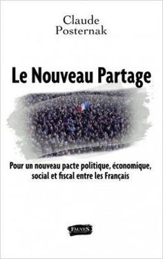 Découvrez Le Nouveau Partage : Pour un nouveau pacte politique, économique, social et fiscal entre les Français de Claude Posternak sur Booknode, la communauté du livre