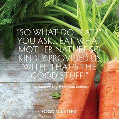 So what do I eat? www.foodmatters.tv