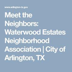 Meet the Neighbors: Waterwood Estates Neighborhood Association   City of Arlington, TX