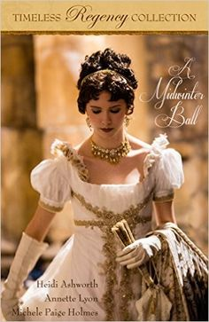 Amazon.com.br eBooks Kindle: A Midwinter Ball (Timeless Regency Collection Book 2) (English Edition), Heidi Ashworth, Annette Lyon, Michele Paige Holmes
