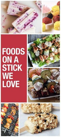 Foods we love on a stick.