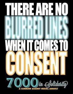 Blurred Lines? There is no such thing when it comes to consent!
