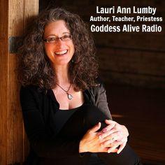Lauri Ann Lumby Author Teacher Priestess on Goddess Alive Radio MotherHouse of the Goddess