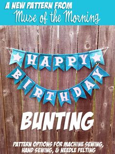Happy Birthday Bunting - A pattern from Muse of the Morning - with instructions for needle felting, hand sewing and machine sewing Happy Birthday Bunting, Birthday Fun, Pdf Sewing Patterns, Embroidery Patterns, Bunting Pattern, Paper Chains, Garlands, Needle Felting, Hand Sewing