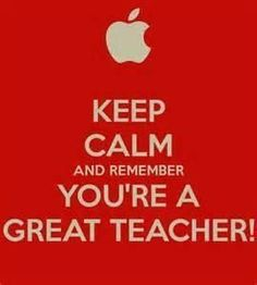 keep calm cause you are the best teacher - Google Search