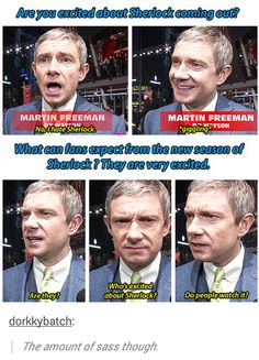 "Love that sass, he seriously should change his name to Martin ""Made of Sass"" Freeman"