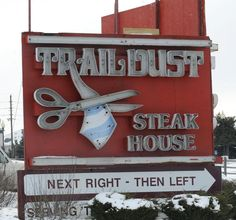 Traildust Steak House, Denver, Colorado - wear a tie and they'll cut it off.