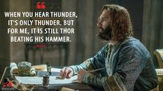 Discover and share the most famous quotes from the TV show Vikings. Vikings Hbo, Vikings Tv Show, Norse Vikings, Vikings Rollo, Ragnar, Rollo Lothbrok, Viking Power, Viking Pictures, Viking Quotes