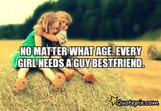 No+Matter+What+Age.+Every+Girl+Needs+A+Guy+Bestfriend.