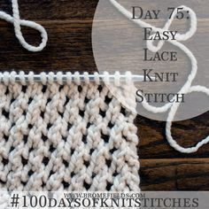 How to Knit the Easy Lace Knit Stitch +PDF +VIDEO