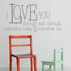 Hey, I found this really awesome Etsy listing at http://www.etsy.com/listing/113777979/wall-decal-i-love-you-through-and