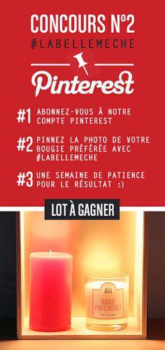 """#Concours #2 #LaBelleMeche sur #Pinterest !  Tout est expliqué dans l'image... :)  Rendez-vous sur le board """"Nos Bougies / Our Candles"""" pour retrouver toutes nos bougies... :)  #bougies #bougie #candle #candles #concours #pinterest #labellemeche #jeu"""