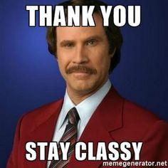 "101 Thank You Memes - ""Ron Burgundy: Thank you, stay classy. Birthday Surprise Kids, Birthday Presents For Girls, Birthday Thank You, Birthday Cards For Men, Birthday Cake Girls, Birthday Wishes, Happy Birthday, Thank You Memes, Funny Thank You"