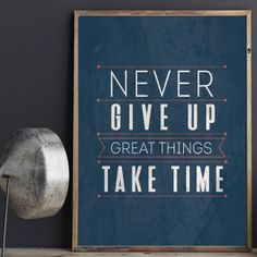 Great Things Take Time, Never Give Up, Motivational, Poster Prints, Printables, Inspirational, Printed, Print Templates, Prints