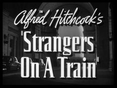"""rexparker: """" """"Strangers on a Train"""" d. Alfred Hitchcock, starring Farley Granger, Ruth Roman, Robert Walker, and Patricia Hitchcock. Holden Caulfield, Hitchcock Film, Alfred Hitchcock, Entertainment Weekly, Movie Titles, Movie Tv, Hitch Movie, Classic Hollywood, Old Hollywood"""