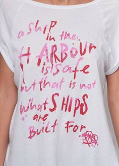 A #ship in the #harbour is safe, but that is not what ships are built for. #NorthSails #collection #Spring #Summer #2014 #SS2014 #Woman #tshirt #printed #quotes #collezione #donna #primavera #estate #polo #bottoni