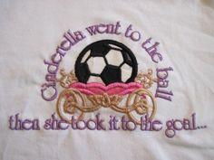 perfect for Caroline :) Cinderella Soccer Shirt Cute Saying. $18.00, via Etsy.