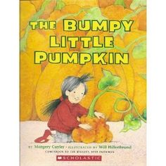 The Bumpy Little Pumpkin by Margery Cuyler - 813.69 C993B2 - http://library.cedarville.edu/record=b1319014