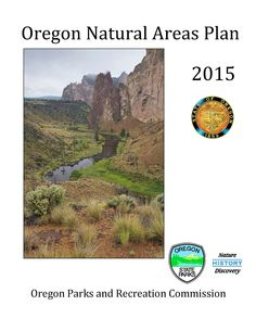Oregon natural areas plan, 2015, by the Oregon State Parks and Recreation Department and Oregon Biodiversity Information Center