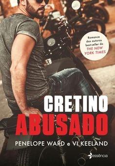 Cretino Abusado, Vol. 01 - Série Cocky Bastard [Penelope Ward e Vi Keeland]