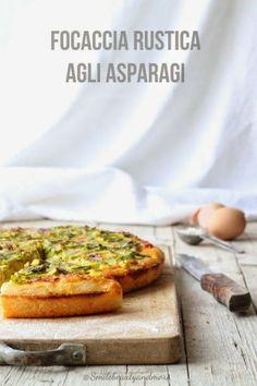 Focaccia rustica asparagi prosciutto e mozzarella
