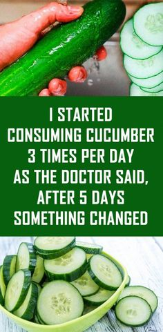 Secret Health Remedies I Started Consuming Cucumber 3 Times Per Day As The Doctor Said, After 5 Days Something Changed Herbal Remedies, Health Remedies, Home Remedies, Natural Cures, Natural Health, Healthy Tips, Healthy Recipes, Healthy Nutrition, Healthy Food