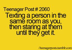 and i usually only do this if i've said something retarded and funny to them just to see them smile when they get the txt :) hehe