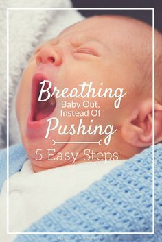 I never knew that breathing baby out instead of pushing was actually possible! Its's better for your baby during your labor and delivery of birth because it's completely natural! Go pregnant mommas! http://mynaturalbabybirth.com/breathing-baby-out-instead-of-pushing
