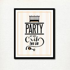 Nursery Print: Party at My Crib - For the Home - New Baby - Funny Nursery Art - Kids Rooms- Digital