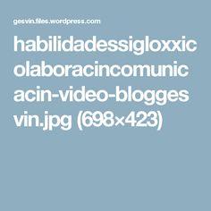 habilidadessigloxxicolaboracincomunicacin-video-bloggesvin.jpg (698×423)