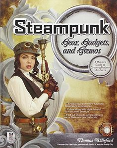 "Welcome to the wondrous world of Thomas #Willeford, aka Lord Archibald ""Feathers"" Featherstone, in which he shares his closely guarded secrets of #Steampunkery. Filled with #DIY #projects, #Steampunk Gear, Gadgets, and #Gizmos: A #Maker's Guide to Creating Modern Artifacts shows you how to build exquisite, ingenious #contraptions on a budget."