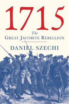 1715: The Great Jacobite Rebellion: Tthe Great Jacobite Rebellion by Daniel Szechi http://www.amazon.co.uk/dp/0300111002/ref=cm_sw_r_pi_dp_U3LRub1F1CQZT