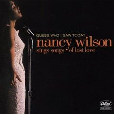 Nancy Wilson - Guess Who I Saw Today