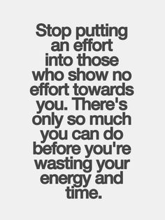 Life Quotes : Inspirational Quotes: Good Reminder for certain people in my life. Stop wasting . - About Quotes : Thoughts for the Day & Inspirational Words of Wisdom Now Quotes, True Quotes, Words Quotes, Great Quotes, Quotes To Live By, Motivational Quotes, Funny Quotes, Sayings, Bad Friend Quotes