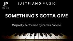 Something's Gotta Give (Piano Accompaniment) Camila Cabello Something's Gotta Give, Backing Tracks, Piano, Lyrics, Music Instruments, Love You, Thoughts, Camila Cabello, Music Lyrics
