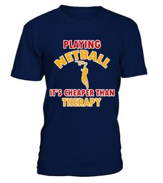 # playing netball   cheaper than therapy T Shirt best sport team player gift .  HOW TO ORDER:1. Select the style and color you want: 2. Click Reserve it now3. Select size and quantity4. Enter shipping and billing information5. Done! Simple as that!TIPS: Buy 2 or more to save shipping cost!This is printable if you purchase only one piece. so dont worry, you will get yours.Guaranteed safe and secure checkout via:Paypal | VISA | MASTERCARD