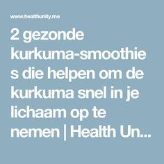 2 gezonde kurkuma-smoothies die helpen om de kurkuma snel in je lichaam op te nemen | Health Unity