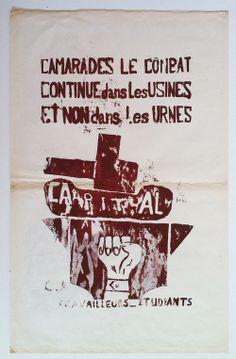 'CAMARADES LE COMBAT CONTINUE DANS LES USINES ET NON DANS LES URNES', SCREENPRINT, 1968. Translation: 'Comrades, the struggle continues in t...