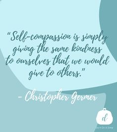 """""""Self-compassion is simply giving the same kindness to ourselves that we would give to others.""""  -Christopher Germer  For more encouragement and motivation, follow Do It On A Dime on YouTube! Self Compassion, A Dime, Stone Art, Live Life, Encouragement, Motivational Quotes, Organization, Reading, Youtube"""