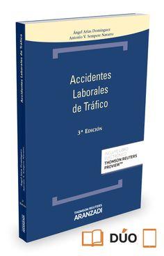 Accidentes laborales de tráfico / Ángel Arias Domínguez, Antonio V. Sempere Navarro.    3ª ed.    Aranzadi, 2015