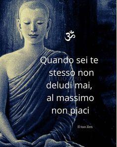 Italian Quotes, Hash Tag, New Me, Dalai Lama, Osho, Haiku, Karma, Einstein, Mindfulness