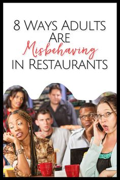 8 Ways Adults Are Misbehaving in Restaurants #family via @bonbonbreak