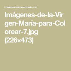 Imágenes-de-la-Virgen-María-para-Colorear-7.jpg (226×473)