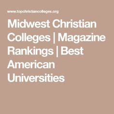 Midwest Christian Colleges | Magazine Rankings | Best American Universities