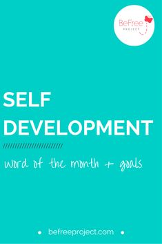 Self Development: Word of the Month + Goals - Each month I'm sharing 3 goals that I'm working on + a word or phrase I want us to focus on