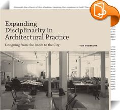 Expanding Disciplinarity in Architectural Practice    ::  <P><EM>Expanding Disciplinarity in Architectural Practice</EM> presents an argument for the role of an architect as a generalist with a particular ability to bring spatial intelligence to bear on the significant issues of planning, settlement, and identity. The book draws on strategy and planning, landscape, infrastructure, urbanism, historical conservation, and interpretation, architecture, and the creative reuse of existing st...