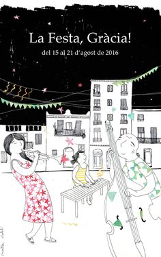 Poster — Porposta de cartell per a la Festa Major de Gràcia 2016 (Barcelona)— Montse Clotet. Musicians illustration. Summer festival.